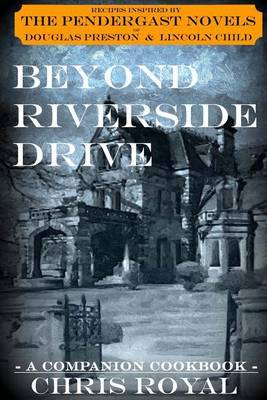 Beyond Riverside Drive: A Companion Cookbook