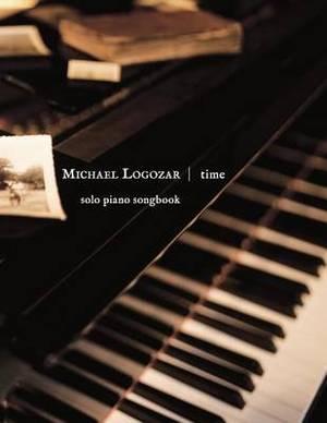 Michael Logozar - Time: Solo Piano Songbook