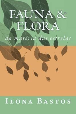 Fauna & Flora  : Da Materia Das Estrelas