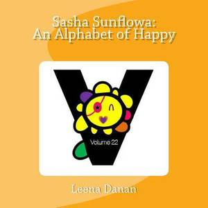 Sasha Sunflowa: An Alphabet of Happy: V