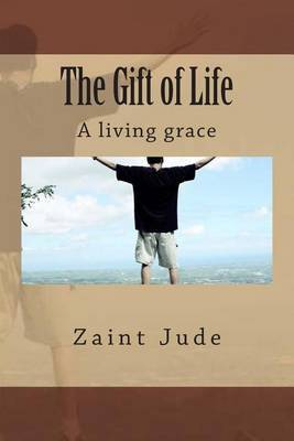The Gift of Life: A Living Grace