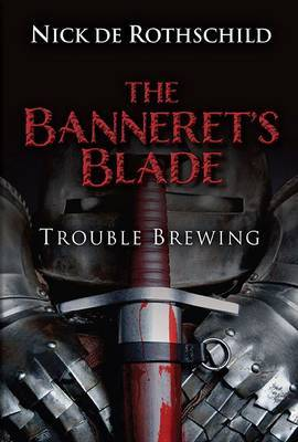 The Banneret's Blade: Trouble Brewing
