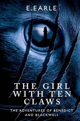 The Girl With Ten Claws: The Adventures of Benedict and Blackwell: Volume 3