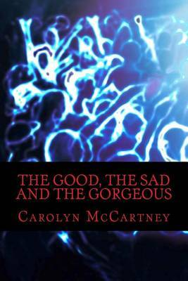 The Good, the Sad and the Gorgeous