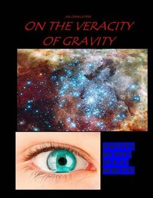 An Open Letter on the Veracity of Gravity