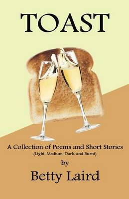 Toast: A Collection of Poems and Short Stories