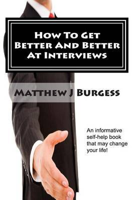How to Get Better and Better at Interviews