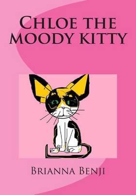 Chloe the Moody Kitty: A Benji's Pets Book