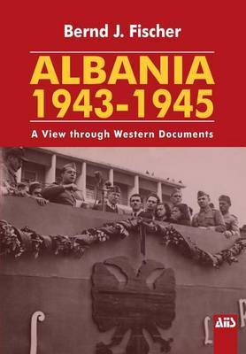Albania 1943-1945: A View Through Western Documents