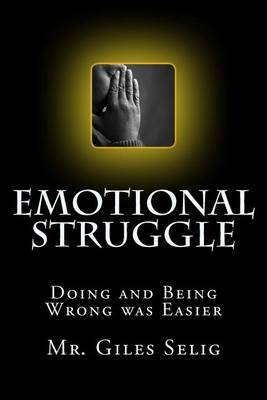 Emotional Struggle: Doing and Being Wrong Was Easier