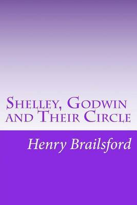 Shelley, Godwin and Their Circle