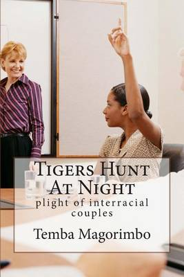 Tigers Hunt at Night: Plight of Interracial Couples