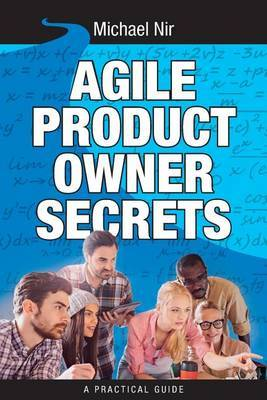 Agile Product Owner Secrets: Valuable Proven Results for Agile Management Review