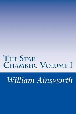 The Star-Chamber, Volume I