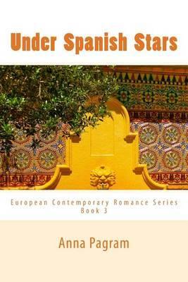 Under Spanish Stars: European Contemporary Romance Series Book 3