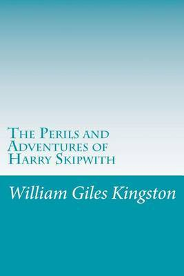 The Perils and Adventures of Harry Skipwith