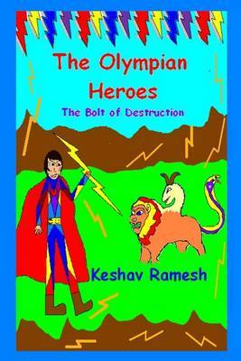 The Olympian Heroes Book #1: The Bolt of Destruction