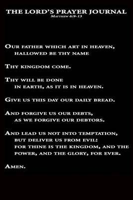 The Lord's Prayer Journal (Matthew 6: 9-13): 100 Page Notebook/Diary