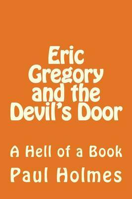 Eric Gregory and the Devil's Door: A Hell of a Book