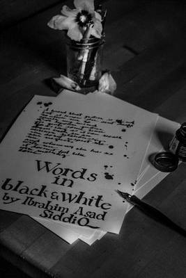 Words in Black & White  : Poems, Verses & Random Quotes