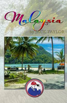 Malaysia: Jack's Trip to Malaysia