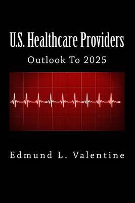 U.S. Healthcare Providers: Outlook to 2025