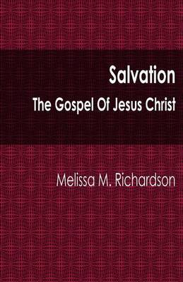 Salvation the Gospel of Jesus Christ