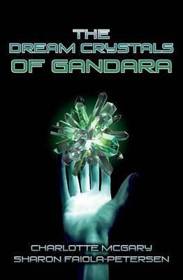 The Dream Crystals of Gandara