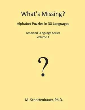 What's Missing? Alphabet Puzzles in 30 Languages: Assorted Language Series: Volume 1