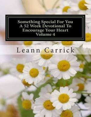 Something Special for You a 52 Week Devotional to Encourage Your Heart Volume 4