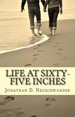 Life at Sixty-Five Inches: My Thoughts and Stories