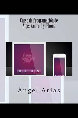 Curso de Programacion de Apps. Android y iPhone