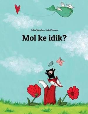 Mol Ke Idik?: Children's Picture Book (Marshallese Edition)