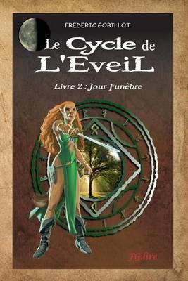 Le Cycle de L'Eveil, Livre 2: Jour Funebre