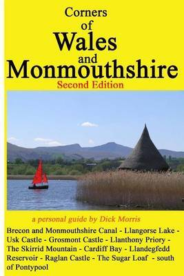 Corners of Wales and Monmouthshire (Second Edition): One Writer's Personal Guide to These Parts.