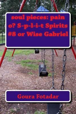 Soul Pieces: Pain O? S-P-L-I-T Spirits #8 or Wise Gabriel