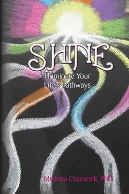 Shine: Illuminate Your Life's Pathways