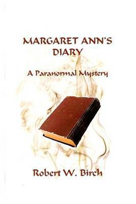Margaret Ann's Diary: A Paranormal Mystery