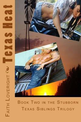 Texas Heat: Book Two in the Stubborn Texas Siblings Trilogy