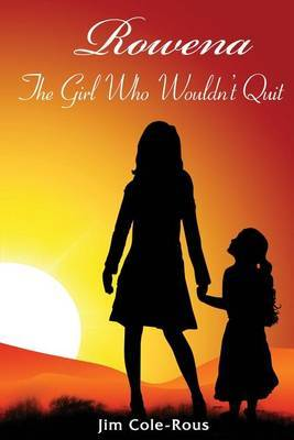 Rowena: The Girl Who Wouldn't Quit