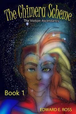 The Chimera Scheme: The Viotion Ascendancy