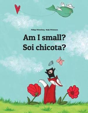 Am I Small? Soi Chicota?: Children's Picture Book English-Aragonese (Dual Language/Bilingual Edition)