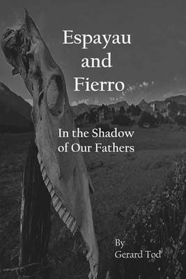 Espayau and Fierro: In the Shadow of Our Fathers