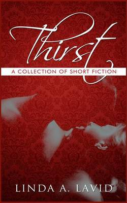 Thirst: A Collection of Short Fiction