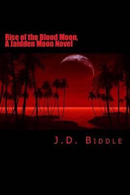 Rise of the Blood Moon: A Jaidden Moon Novel