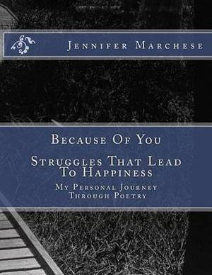 Because of You-Struggles That Lead to Happiness: Because of You-Struggles That Lead to Happiness