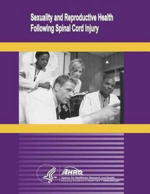Sexuality and Reproductive Health Following Spinal Cord Injury: Evidence Report/Technology Assessment Number 109