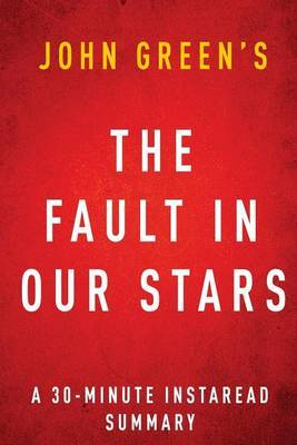 Summary of the Fault in Our Stars: By John Green Includes Analysis