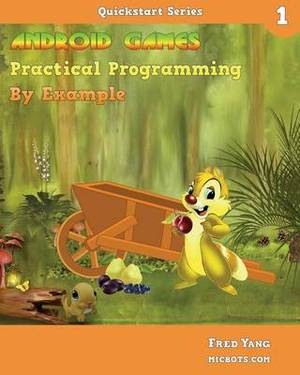 Android Games Practical Programming by Example: QuickStart 1
