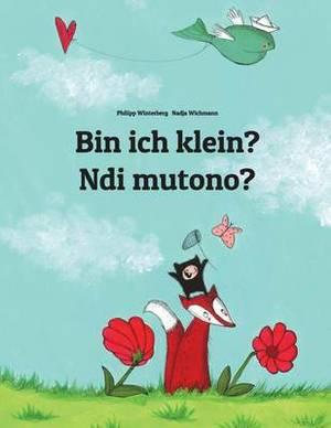 Bin Ich Klein? Ndi Mutono?: Kinderbuch Deutsch-Luganda/Ganda (Zweisprachig/Bilingual)